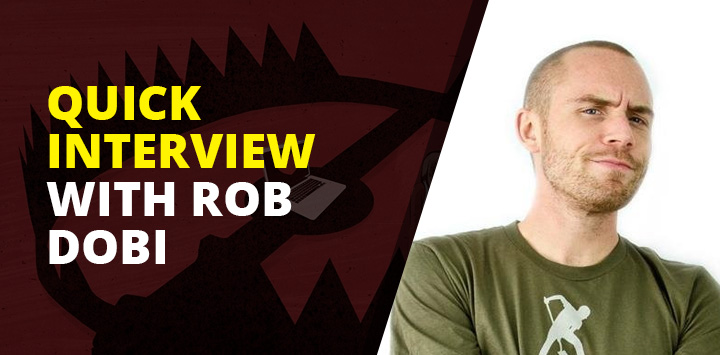 Quick interview with Rob Dobi