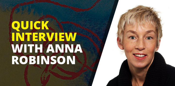 Quick interview with Anna Robinson