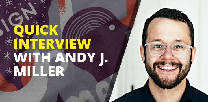 Quick interview with Andy J Miller