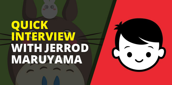 Quick interview with Jerrod Maruyama