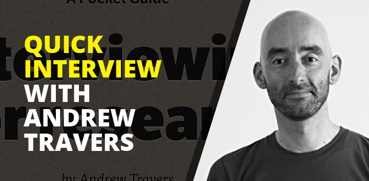 Quick interview with Andrew Travers