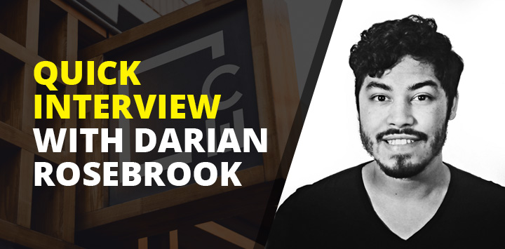 Quick Interview with Darian Rosebrook