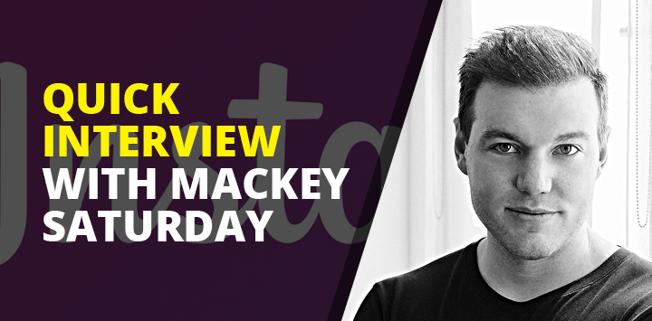 Quick Interview with Mackey Saturday