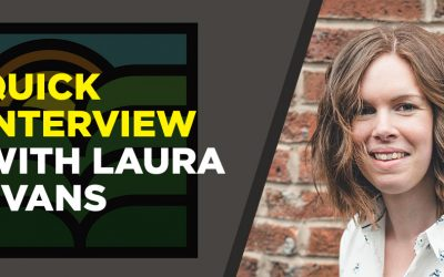 Quick Interview with Laura Evans