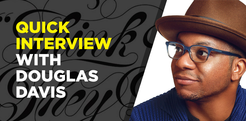Quick Interview with Douglas Davis
