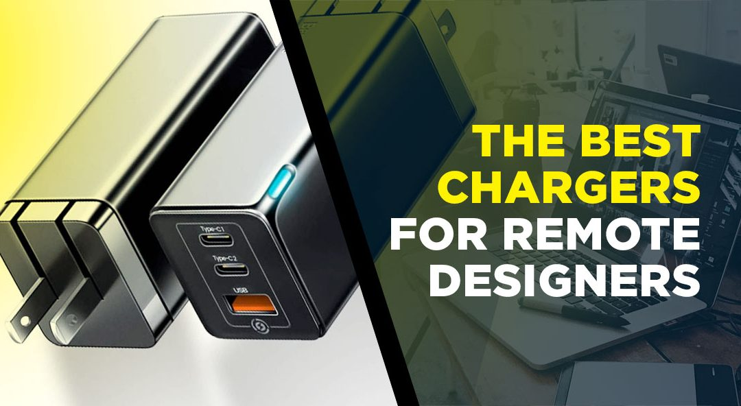Best laptop chargers for remote designers